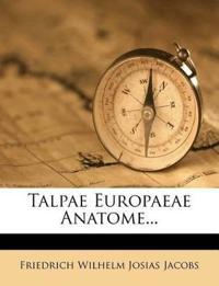 Talpae Europaeae Anatome...