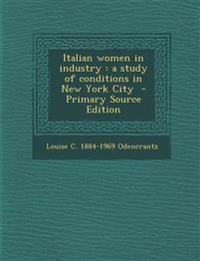 Italian women in industry : a study of conditions in New York City