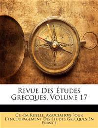 Revue Des Etudes Grecques, Volume 17