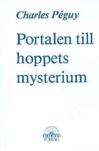 Portalen till hoppets mysterium - Charles Péguy pdf epub