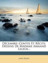 Decembre: Contes Et Recits. Dessins de Madame Armand Leleux...