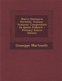 Nuovo Dizionario Portatile, Italiano-Francese: Compendiato Da Quello D'alberti - Primary Source Edition