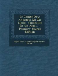 Le Comte Ory: Anecdote Du Xie Siècle, Vaudeville En Un Acte... - Primary Source Edition