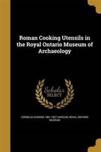 ROMAN COOKING UTENSILS IN THE