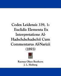 Codex Leidensis 339, 1 Euclidis Elementa Ex Interpretatione Al-hadschdschadschii Cum Commentarus Al-narizii
