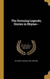DOWNING LEGENDS STORIES IN RHY