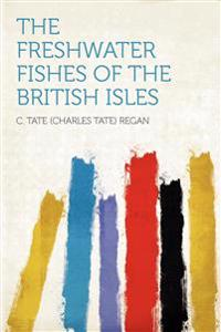 The Freshwater Fishes of the British Isles