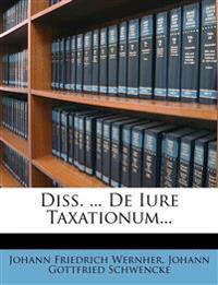 Diss. ... De Iure Taxationum...