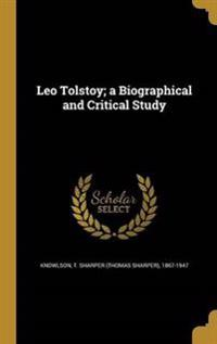 LEO TOLSTOY A BIOGRAPHICAL & C