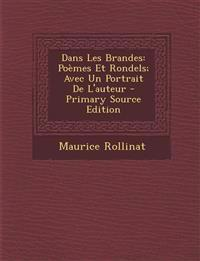 Dans Les Brandes: Poemes Et Rondels; Avec Un Portrait de L'Auteur - Primary Source Edition