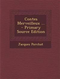 Contes Merveilleux ... - Primary Source Edition