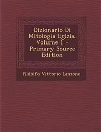 Dizionario Di Mitologia Egizia, Volume 1 - Primary Source Edition