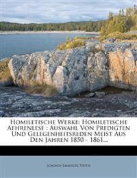 Homiletische Werke: Homiletische Aehrenlese: Auswahl Von Predigten Und Gelegenheitsreden Meist Aus Den Jahren 1850 - 1861...