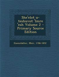 She'elot U-Teshuvot 'Imre 'Esh Volume 2 - Primary Source Edition