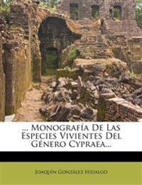 ... Monografia de Las Especies Vivientes del Genero Cypraea...
