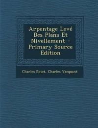 Arpentage Leve Des Plans Et Nivellement - Primary Source Edition