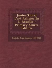 [notes Sobre] L'art Religios En El Rossello - Primary Source Edition