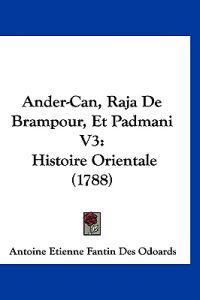 Ander-can, Raja De Brampour, Et Padmani