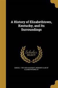 HIST OF ELIZABETHTOWN KENTUCKY