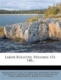 Labor Bulletin, Volumes 131-140...