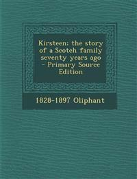 Kirsteen; the story of a Scotch family seventy years ago