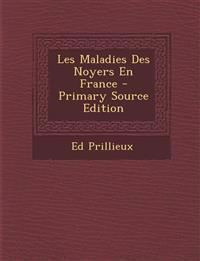 Les Maladies Des Noyers En France