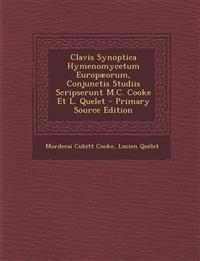 Clavis Synoptica Hymenomycetum Europæorum, Conjunctis Studiis Scripserunt M.C. Cooke Et L. Quelet - Primary Source Edition