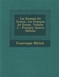 Les Ecossais En France, Les Français En Ecosse, Volume 2