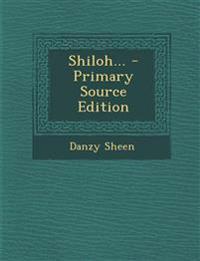 Shiloh... - Primary Source Edition