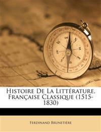Histoire De La Littérature, Française Classique (1515-1830)
