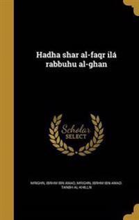 ARA-HADHA SHAR AL-FAQR ILA RAB