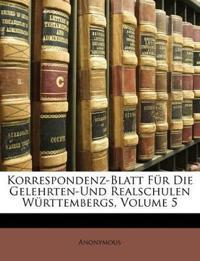 Korrespondenz-Blatt Für Die Gelehrten-Und Realschulen Württembergs, Volume 5