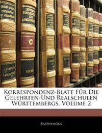 Korrespondenz-Blatt für die Gelehrten-und Realschulen Württembergs.