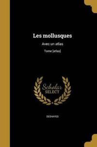 FRE-LES MOLLUSQUES