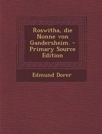 Roswitha, die Nonne von Gandersheim. - Primary Source Edition