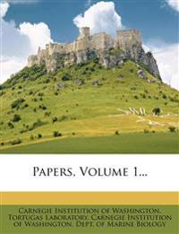 Papers, Volume 1...