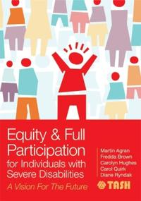 Equity and Full Participation for Individuals With Severe Disabilities