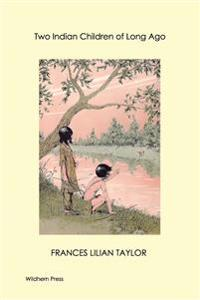 Two Indian Children of Long Ago (Illustrated Edition)