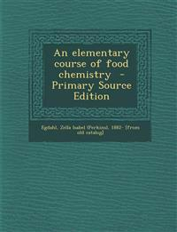 Elementary Course of Food Chemistry