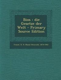 Bios : die Gesetze der Welt