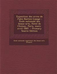 Exposition des uvres de Jules Bastien-Lepage : École nationale des beaux-arts, Hotel de Chimay, Paris, mars-avril 1885