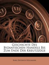 Geschichte Des Byzantischen Handels Bis Zum Ende Der Kreutzzüge