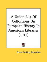 A Union List of Collections on European History in American Libraries