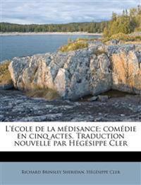 L'école de la médisance; comédie en cinq actes. Traduction nouvelle par Hégésippe Cler