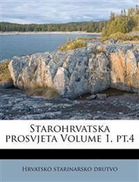 Starohrvatska prosvjeta Volume 1, pt.4