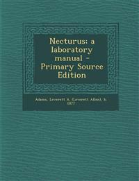 Necturus; A Laboratory Manual - Primary Source Edition