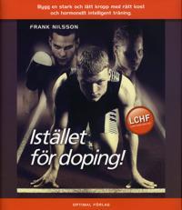 Istället för doping - Bygg en stark och lätt kropp med rätt kost och hormon