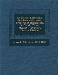 Nouvelles: Emmeline, Les deux maîtresses, Frédéric et Bernerette, Le fils du Titien, Margot