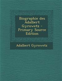 Biographie Des Adalbert Gyrowetz - Primary Source Edition