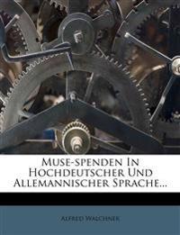 Muse-Spenden in Hochdeutscher Und Allemannischer Sprache...